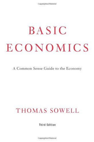 Basic Economics:  A Common Sense Guide to the Economy (0465002609) by Sowell, Thomas