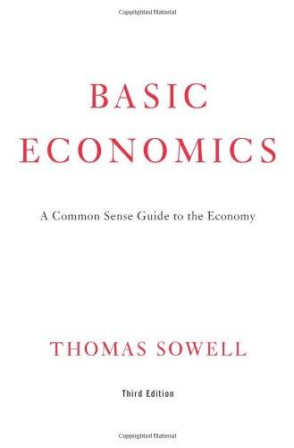 9780465002603: Basic Economics: A Common Sense Guide to the Economy
