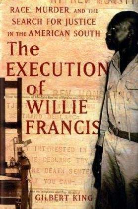 9780465002658: The Execution of Willie Francis: Race, Murder, and the Search for Justice in the American South