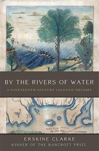 9780465002726: By the Rivers of Water: A Nineteenth-Century Atlantic Odyssey