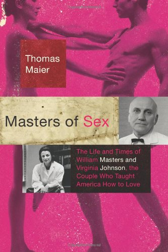 Masters of Sex: The Life and Times: Maier, Thomas