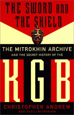 9780465003105: The Sword and the Shield: The Mitrokhin Archive and the Secret History of the KGB