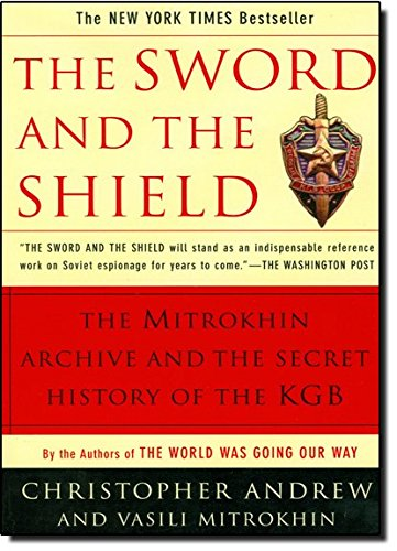 9780465003129: The Sword and the Shield: The Mitrokhin Archive and the Secret History of the KGB