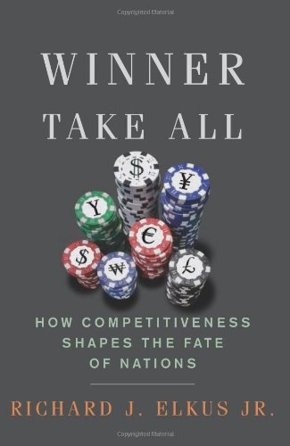 9780465003150: Winner Take All: How Competitiveness Shapes the Fate of Nations