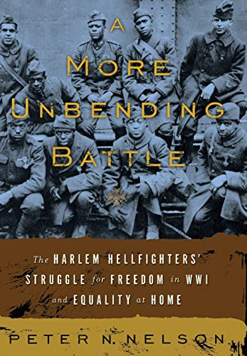 A More Unbending Battle : The Harlem: Peter N. Nelson