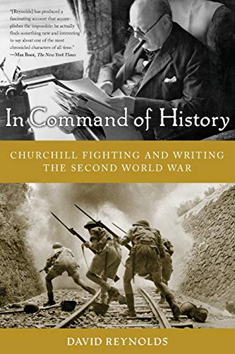 9780465003303: In Command of History: Churchill Fighting and Writing the Second World War