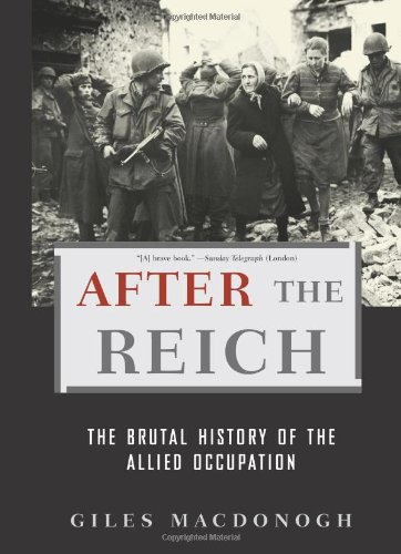 9780465003372: After the Reich: The Brutal History of The Allied Occupation