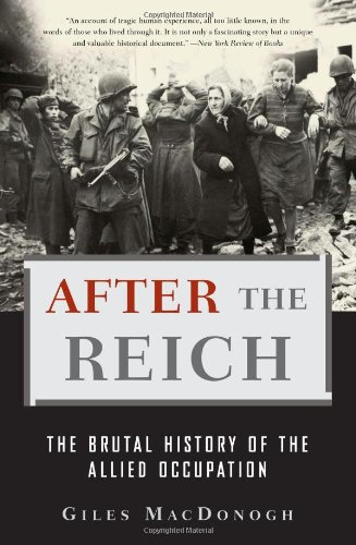 9780465003389: After the Reich: The Brutal History of the Allied Occupation