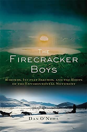 9780465003488: The Firecracker Boys: H-bombs, Inupiat Eskimos, and the Roots of the Environmental Movement