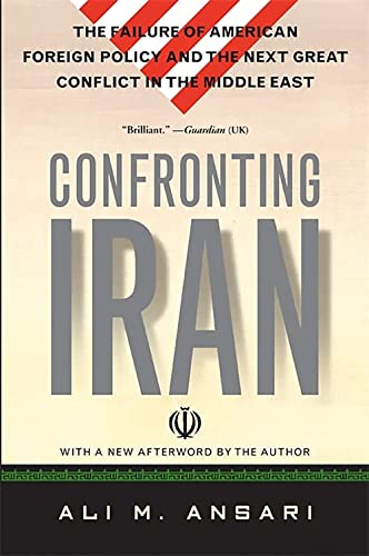 9780465003518: Confronting Iran: The Failure of American Foreign Policy and the Next Great Crisis in the Middle East and the Next Great Crisis in the Middle East