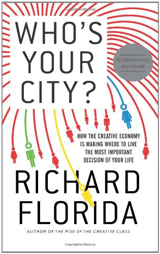 9780465003525: Who's Your City?: How the Creative Economy Is Making Where to Live the Most Important Decision of Your Life