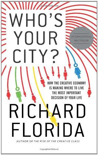 Who's Your City?: How the Creative Economy: Richard Florida