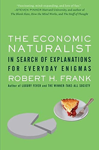 9780465003570: The Economic Naturalist: In Search of Explanations for Everyday Enigmas
