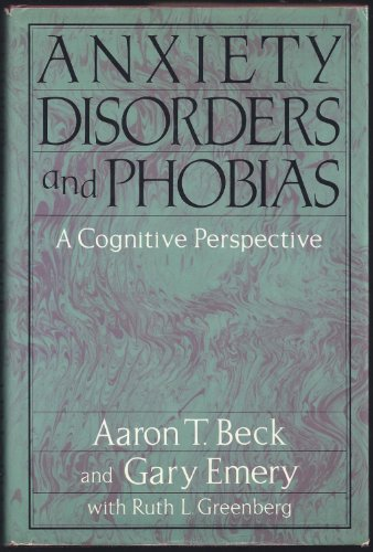 9780465003846: Anxiety Disorders and Phobias: A Cognitive Perspective