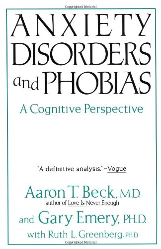 9780465003853: Anxiety Disorders and Phobias: A Cognitive Perspective