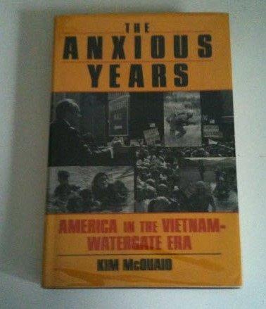 9780465003891: The Anxious Years: America in the Vietnam-Watergate Era