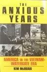 9780465003907: The Anxious Years: America In The Vietnam-watergate Era