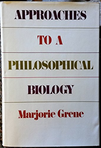 Approaches to a Philosophical Biology: Grene, Marjorie