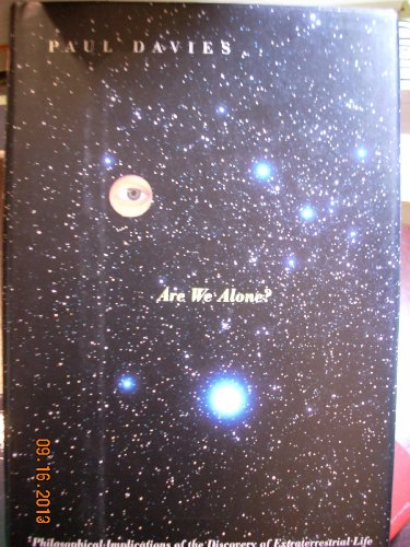 Are We Alone?: Philosophical Implications of the: P. C. W.