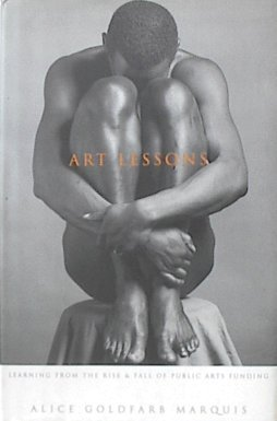 9780465004379: Art Lessons: Learning From The Rise And Fall Of Public Arts Funding