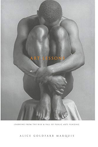 9780465004386: Art Lessons: Learning From The Rise And Fall Of Public Arts Funding