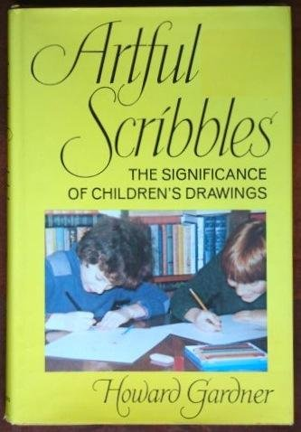 9780465004515: Artful Scribbles: The Significance of Children's Drawings, 1st Edition