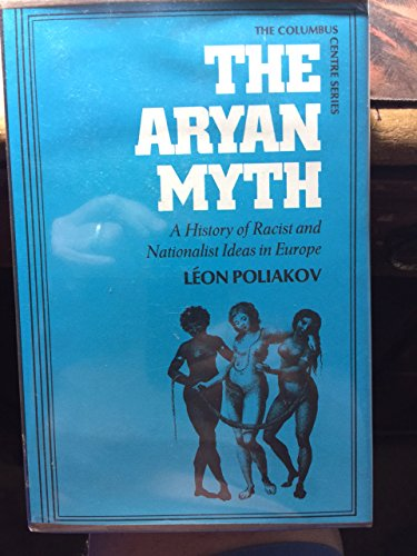 9780465004522: The Aryan Myth: A History of Racist and Nationalist Ideas in Europe (Columbus Centre Series: Studies in the Dynamics of Persecution and Extermination)