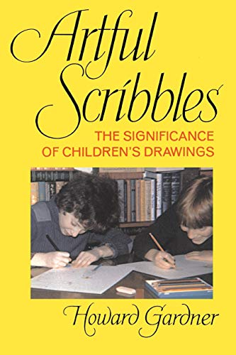 9780465004553: Artful Scribbles: The Significance of Children's Drawings