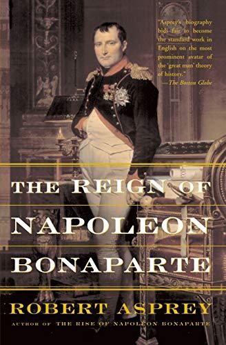 9780465004829: The Reign Of Napoleon Bonaparte