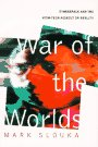 9780465004867: War Of The Worlds: Cyberspace And The High-tech Assault On Reality