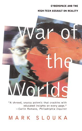 9780465004874: War Of The Worlds: Cyberspace And The High-tech Assault On Reality