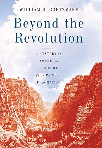 9780465004959: Beyond the Revolution: A History of American Thought from Paine to Pragmatism