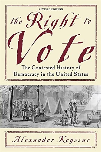 9780465005024: The Right to Vote: The Contested History of Democracy in the United States