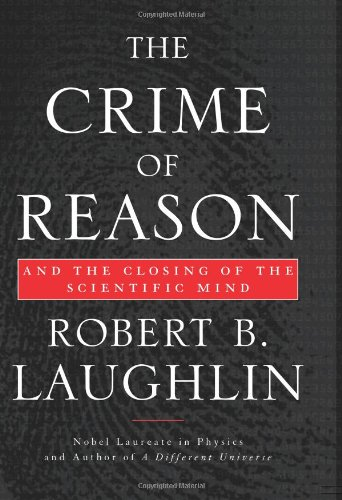 9780465005079: The Crime of Reason: And the Closing of the Scientific Mind