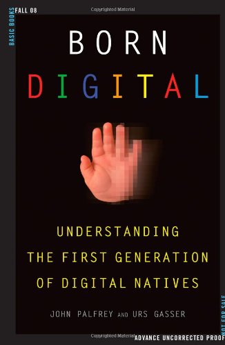 9780465005154: Born Digital: Understanding the First Generation of Digital Natives