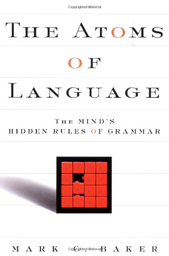 9780465005215: The Atoms Of Language: The Mind's Hidden Rules Of Grammar