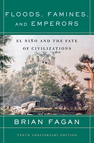 9780465005307: Floods, Famines, and Emperors: El Nino and the Fate of Civilizations