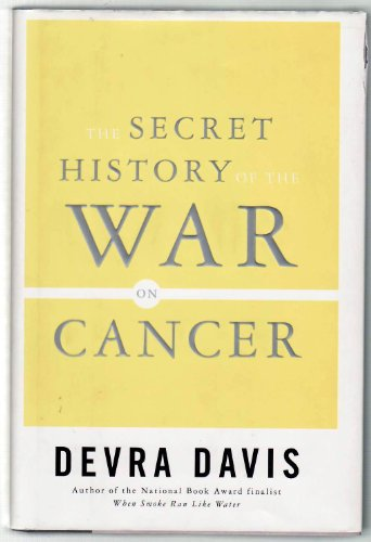 9780465005352: Secret History of the War on Cancer