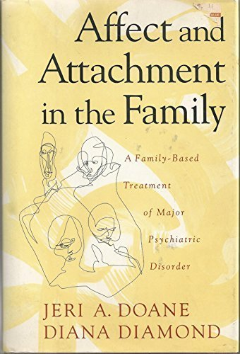 9780465005369: Affect And Attachment In The Family: A Family-based Treatment Of Major Psychiatric Disorders
