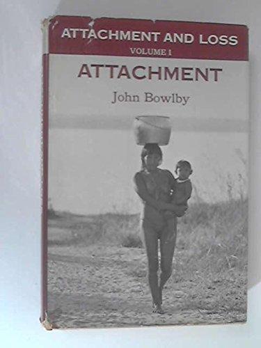 9780465005390: Attachment and Loss, Vol. 1: Attachment