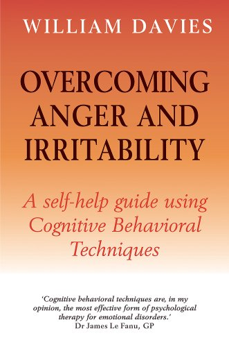 9780465005444: Overcoming Anger and Irritability: A Self-Help Guide Using Cognitive Behavioral Techniques