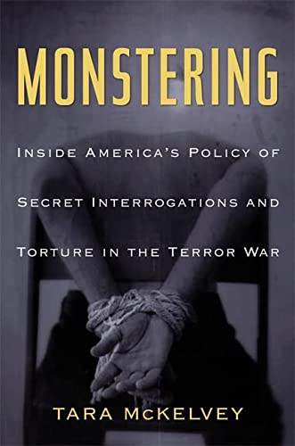 9780465005468: Monstering: Inside America's Policy of Secret Interrogations and Torture in the Terror War