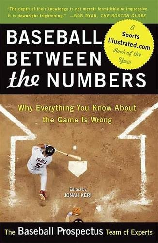 9780465005475: Baseball Between the Numbers: Why Everything You Know about the Game Is Wrong