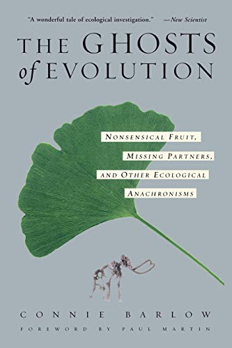 9780465005529: The Ghosts Of Evolution: Nonsensical Fruit, Missing Partners, and Other Ecological Anachronisms