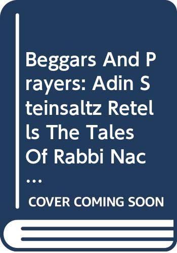 9780465005819: Beggars And Prayers: Adin Steinsaltz Retells The Tales Of Rabbi Nachman Of Bratslav