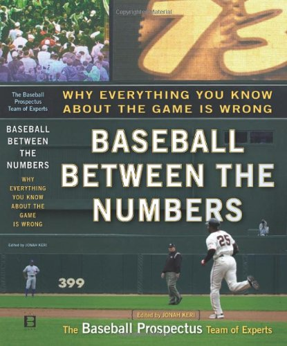 9780465005963: Baseball Between the Numbers: Why Everything You Know About the Game Is Wrong