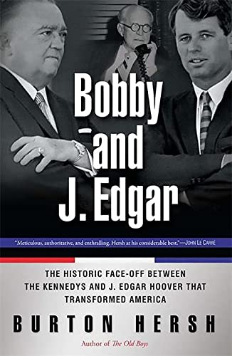 9780465006076: Bobby and J. Edgar Revised Edition: The Historic Face-Off Between the Kennedys and J. Edgar Hoover that Transformed America