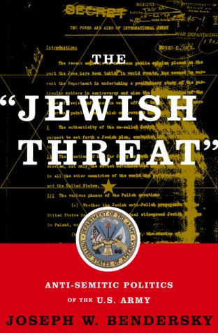 9780465006175: The jewish Threat Anti-semitic Politics Of The American Army