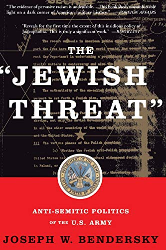 9780465006182: The Jewish Threat: Anti-semitic Politics Of The U.s. Army