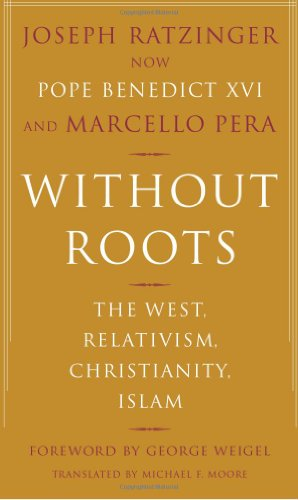 9780465006342: Without Roots: The West, Relativism, Christianity, Islam